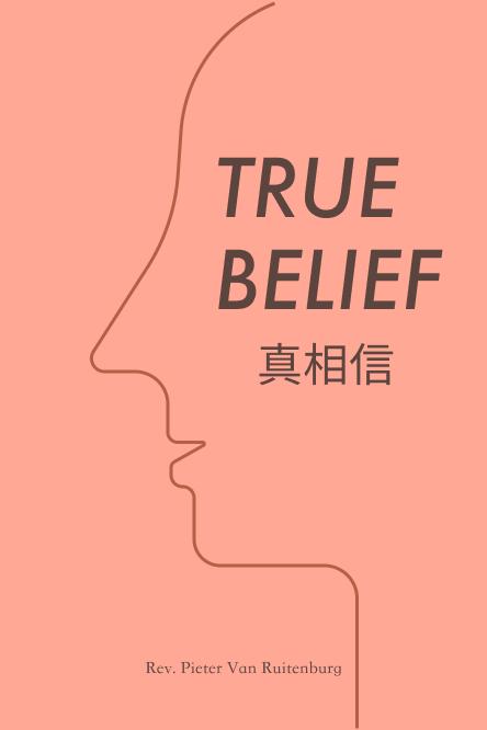 《真相信-52 篇默想 关于相信是什么, 相信不是什么》